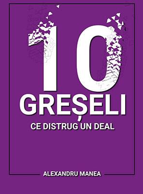 10 greseli ce distrug un deal